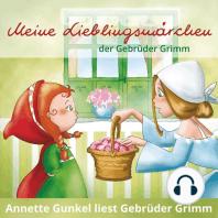 Meine Lieblingsmärchen der Gebrüder Grimm