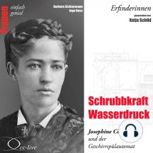 Erfinderinnen - Schrubbkraft Wasserdruck (Josephine Cochran und der Geschirrspülautomat)