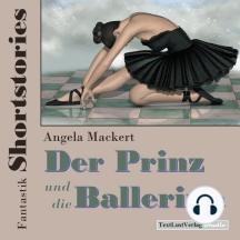 Fantastik Shortstories: Der Prinz und die Ballerina