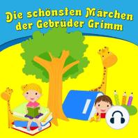 Die schönsten Märchen der Gebrüder Grimm