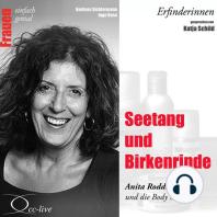 Erfinderinnen - Seetang und Birkenrinde (Anita Roddick und die Body Shops)