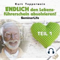 Endlich den Lebensführerschein absolvieren! Seminar Life - Teil 1