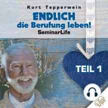 Endlich die Berufung leben! Seminar Life - Teil 1
