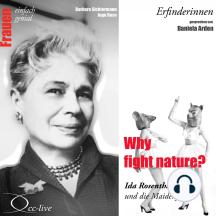 Erfinderinnen - Why Fight Nature? (Ida Rosenthal und Die Maidenform)