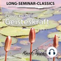 Long-Seminar-Classics - Erwecke Deine Geisteskraft