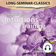 Long-Seminar-Classics - Ultimatives Intuitions-Training
