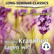 Long-Seminar-Classics - Was uns Krankheit sagen will