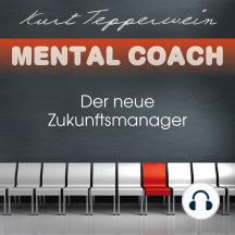 Mental Coach: Der neue Zukunftsmanager