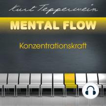 Mental Flow: Konzentrationskraft