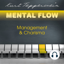 Mental Flow: Management und Charisma