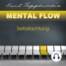 Mental Flow: Selbstachtung