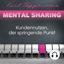 Mental Sharing: Kundennutzen, der springende Punkt