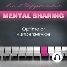 Mental Sharing: Optimaler Kundenservice