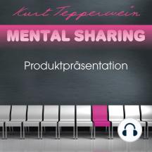 Mental Sharing: Produktpräsentation