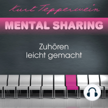 Mental Sharing: Zuhören leicht gemacht