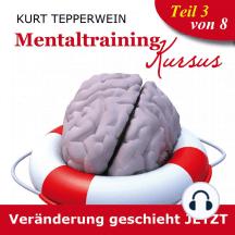 Mentaltraining Kursus: Veränderung geschieht jetzt - Teil 3