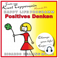 Positives Denken (Happy Life Programm) [Texte von Kurt Tepperwein]