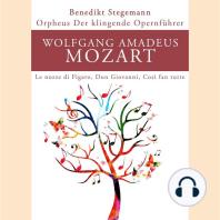 Orpheus - Der klingende Opernführer: Wolfgang Amadeus Mozart