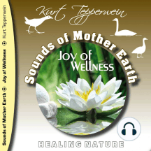 Sounds of Mother Earth - Joy of Wellness