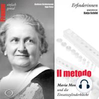 Erfinderinnen - Il metodo (Maria Montessori und die Einsatzzylinderblöcke)