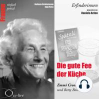 Erfinderinnen - Die Gute Fee Der Küche (Emmi Creola-Maag Und Betty Bossi)