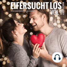 Eifersucht los: Geführte Meditation mit Hypnose und Suggestionen, Vol. 1