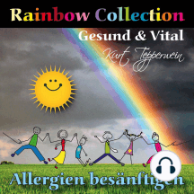 Rainbow Collection: Gesund und vital (Allergien besänftigen)