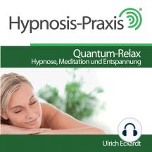 Quantum-Relax: Hypnose, Meditation und Entspannung