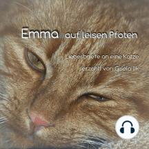 Emma auf leisen Pfoten - Liebesbriefe an eine Katze