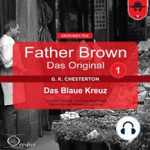 Father Brown 01 - Das Blaue Kreuz (Das Original)