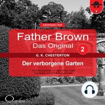 Father Brown 02 - Der Verborgene Garten (Das Original)