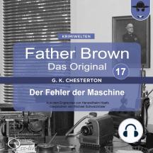 Father Brown 17 - Der Fehler der Maschine (Das Original)