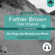 Father Brown 41 - Die Klage des Marquis von Marne (Das Original)
