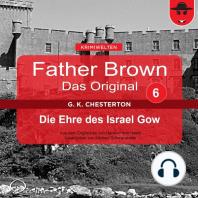 Father Brown 06 - Die Ehre des Israel Gow (Das Original)