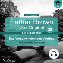 Father Brown 38 - Das Verschwinden von Vaudrey (Das Original)