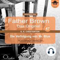 Father Brown 47 - Die Verfolgung von Mr. Blue (Das Original)