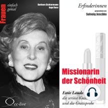 Erfinderinnen - Missionarin der Schönheit (Estée Lauder, die seriöse Kosmetik und die Gratisprobe)