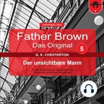 Father Brown 05 - Der unsichtbare Mann (Das Original)