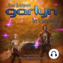 Garlyn: Der Schattentanz: Schattenraum-Trilogie 2