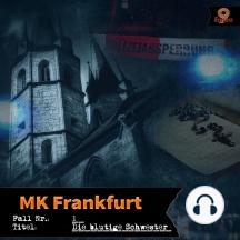 Mk Frankfurt: Die blutige Schwester, Folge 1