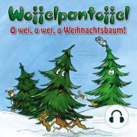 O wei, o wei, o Weihnachtsbaum