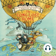 Incorrigible Children of Ashton Place, The: Book VI: The Long-Lost Home