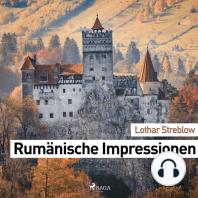 Rumänische Impressionen (Ungekürzt)