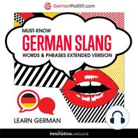 Learn German: Must-Know German Slang Words & Phrases: Extended Version