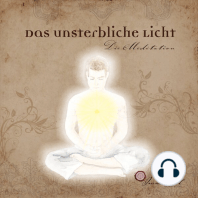 Das Unsterbliche Licht - Die Meditation