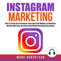 Instagram Marketing: How To Grow Your Instagram Page And Gain Millions of Followers Quickly With Step-by-Step Social Media Marketing Strategies