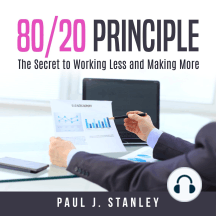 80/20 Principle: The Secret to Working Less and Making More