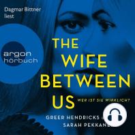 Wife Between Us, The - Wer ist sie wirklich? (Ungekürzte Lesung)