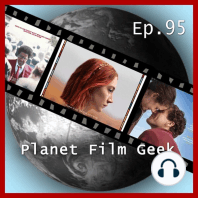 Planet Film Geek, PFG Episode 95