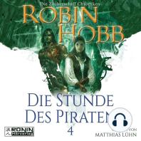 Die Stunde des Piraten - Die Zauberschiff-Chroniken 4 (Ungekürzt)